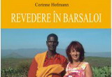 6&nbsp; volume <b><i>Revedere in Barsaloi</i></b> de Corinne Hofmann, <a href=&quot;http://www.all.ro&quot; target=&quot;_blank&quot; rel=&quot;nofollow&quot;>Editura All</a><br />