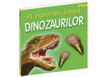 <b>3 exemplare din cartea &quot;Sa exploram lumea dinozaurilor&quot;</b> oferite de <a href=&quot;http://www.houseofguides.ro/&quot; target=&quot;_blank&quot; rel=&quot;nofollow&quot;>Editura House of Guides</a><br />