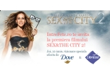 25 x invitatie dubla la premiera filmului Sex and the City 2