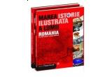 """3 x cartea """"Marea istorie ilustrata a lumii. Romania"""""""