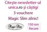 3 x vouchere in valoare de 150 de lei, oferite de Magic Slim/zilnic