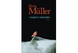 "cartea ""Leaganul respiratiei"" de Herta Muller"