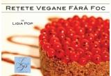"""2 x cartea """"Retete vegane fara foc"""" de Ligia Pop"""