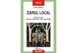 """3 x cartea """"Ziarul local. Cum sa scrii pentru publicatia unei comunitati"""" de Jock Lauterer"""