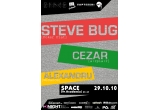 3 x invitatie la Steve Bug, Cezar & Alexandru @ Space Club