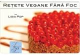 """5 x cartea """"Retete Vegane Fara Foc"""""""