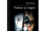 <b>10 exemplare din romanul &quot;Vultur si inger&quot; scris de Juli Zeh si oferit de Editura Niculescu</b>