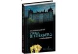 "cartea ""Clubul Bilderberg - Stapanii Lumii"" de Cristina Martin"