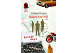 <b>Cartea &quot;Baieti teribili&quot;, autor Michael Chabon, editura Humanitas Fiction&nbsp;</b>