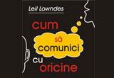 5 x volumul &quot;<b>Cum sa comunici cu oricine&quot;</b> de Leil Lowndes aparut la <a href=&quot;http://www.amsta.ro/&quot; target=&quot;_blank&quot; rel=&quot;nofollow&quot;>Amsta Publishing</a><br />
