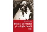 "1 x carte ""Hitler, germanii si solutia finala"" de Ian Kershaw"