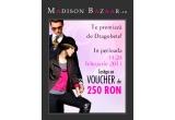 un voucher de 250 RON pe MadisonBazaar.ro