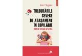 "5 x cartea ""Tulburarile severe de atasament in copilarie. Ghid de terapie practica"""