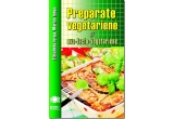 "5 x cartea ""Preparate vegetariene si ovo-lacto-vegetariene"""