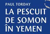 "10 x carte ""La pescuit de somon"", autor Paul Torday, editura Leda"