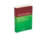 "o carte ""Trezirea Inteligentei"" de Krishnamurti Jiddu"