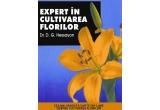 """cartea """"Expert in cultivarea florilor"""" de Dr. D. G. Hessayon (editura ALL)"""