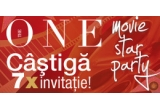 7 x invitatie dubla la The ONE Movie Star Party