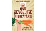 "cartea ""Revolutie in bucatarie. Reinvata sa gatesti sanatos"" de Prof. Dr. Gheorghe Mencinicopschi"