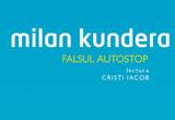 """un audiobook """"Falsul autostop"""", de Milan Kundera, editura Humanitas multimedia, in lectura lui Cristi Iacob"""