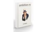 10 x exemplar din ambition.ro ghidul carierei tale + un sim prepay Orange cu o oferta speciala