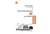 "o carte ""Documentarea in jurnalism"" de Ilie Rad"