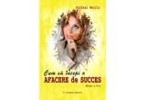 "2 x carte ""Cum sa incepi o afacere de succes"" de Michael Morris"