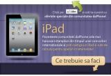 1 x iPad model GB Wi-Fi + 3G, 1 x 150 Euro pentru efectuarea de convorbiri internationale, 1 x 100 Euro pentru efectuarea de convorbiri internationale, 20 x 10 Euro pentru efectuarea de convorbiri internationale
