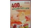"""1 x cartea """"400 de retete culinare pentru copilul tau"""" de Laurentiu Cernaianu"""
