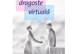 """5 x volumul """"Dragostea virtuala"""" de Daniel Glattaur"""