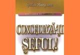 "2 x carte ""Concediaza-ti seful"", autor Stefan Murgeanu,editura Meteor Business"