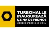 40 x invitatie dubla la Marea Inaugurare Turbohalle