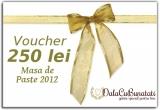 1 x voucher de 250 RON pentru masa de Paste 2012