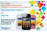 1 x telefon Samsung S5360 Galaxy Y sau contravaloarea acestuia - 500 RON