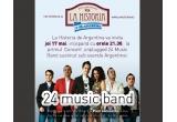 2 x invitatie de 2 persoane la Concert Unplugged – 24 Music Band in La Historia de Argentina