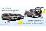 3 x autoturism Dacia Lodgy, 100 x week-end cu Dacia Lodgy