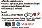 1 x bicicleta MTB 26'' VELORS, 1 x camera foto digitala General Electric X5 cu 14 MP si 15X zoom optic + card ultra II 4 GB SanDisk
