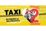 2 x invitatie dubla la concertul Taxi de la Sala Palatului