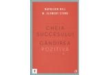 """2 x o carte """"Cheia succesului. Gandirea pozitiva"""" de Napoleon Hill si Clement Stone"""