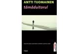 """3 x un exemplar al romanului """"Tamaduitorul"""" de Antti Tuomainen"""