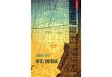 """3 x un exemplar al romanului """"Hotel Universal"""" de Simona Sora"""