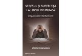 """1 x cartea """"Stresul si suferinta la locul de munca"""""""