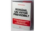 "1 x cartea ""Romanii, un viitor previzibil?"" de Dorin Bodea"