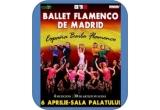 4 x o invitatie dubla VIP la Ballet Flamenco de Madrid