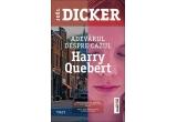 """1 x romanul """"Adevarul despre cazul Harry Quebert"""" de Joël Dicker"""
