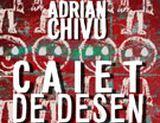 5 carti &quot;Caiet de desen&quot; (autor Adrian Chivu ) oferite de Editura Curtea Veche <br />
