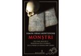 """1 x bestseller-ul """"Monstri"""" de Simon Sebag Montefiore"""