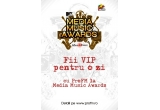 1 x invitatie VIP la Media Music Awards