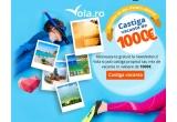 1 x vacanta de 1000 euro, instant vouchere Vola de 15 euro
