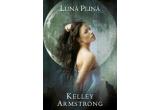 un volum &ldquo;Luna plina&rdquo;, de Kelley Armstrong<br />